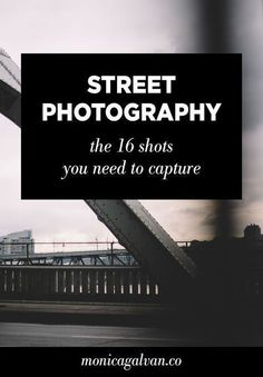 Photography Tips - Street Photography: The 16 Shots You Need to Capture #PhotographyBusinessStuff