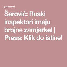 Šarović: Ruski inspektori imaju brojne zamjerke! | Press: Klik do istine!