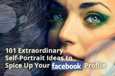 101 Extraordinary Self-Portrait Ideas to Spice Up Your Facebook Profile