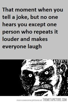 Ugh ! I hate that so much...