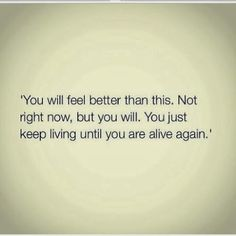 """""""You just keep living until you are alive again."""" - Call the Midwife"""