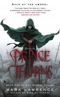 Prince of Thorns by Mark Lawrence. Book 1 of The Broken Empire series. The story of a young antihero out for revenge in a creative, dark world. New Books, Good Books, Books To Read, Love Book, Book 1, Book Nerd, Prince Of Thorns, Best Fantasy Series, Fantasy Faction