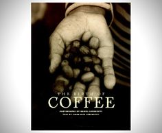The Birth of Coffee by Daniel Lorenzetti Coffee Is Life, Coffee Lovers, Coffee Culture, 21st Gifts, Coffee And Books, Coffee Break, Things To Buy, Coffee Cups, Birth