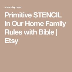 Primitive STENCIL In Our Home Family Rules with Bible | Etsy