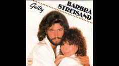 Barbra Streisand & Barry Gibb - Guilty