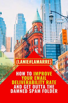 How to Improve Your Email Deliverability Rate and Get Outta The Damned Spam Folder! // Lanie Lamarre -- #emailmarketing #business