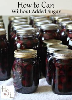 Can without added sugar to keep the summer's food preservation work healthy and tasty for the winter months with these simple and safe tips.