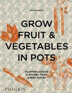 Grow Fruit Fruit And Veg, Fruits And Vegetables, Good News, Country Magazine, Gourmet Gifts, Kew Gardens, Good Enough To Eat, Fruit Garden, Tempura