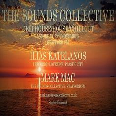 This Saturdays The Sounds Collective on Stafford FM was an amazing guest this week Ilias Katelanos A stunning Deep House Dj and Producer his style is of shear smoothness and depth of sound. He's been