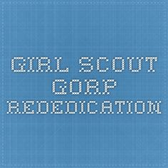 Girl Scout GORP Rededication