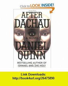 After Dachau (9781581952155) Daniel Quinn , ISBN-10: 1581952155  , ISBN-13: 978-1581952155 ,  , tutorials , pdf , ebook , torrent , downloads , rapidshare , filesonic , hotfile , megaupload , fileserve