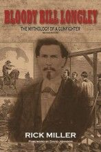 """Read """"Bloody Bill Longley The Mythology of a Gunfighter, Second Edition"""" by Rick Miller available from Rakuten Kobo. William Preston Bill Longley though born into a strong Christian family, turned bad during Reconstruction i. Bill Anderson, Mason County, Mission Projects, University Of North Texas, Johnny D, Lost River, Hell On Wheels, John Wesley"""