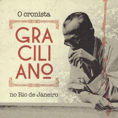 O cronista GRACILIANO no Rio de Janeiro - ARTE SESC Rio - até dia 19 de abril de 2015