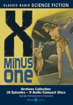 X Minus One (Old Time Radio) (Classic Radio Science « Library User Group