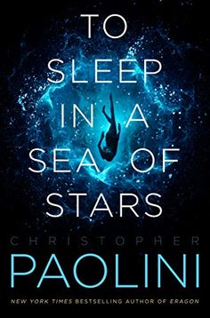 To Sleep in a Sea of Stars by Christopher Paolini New York Times, New Books, Good Books, Books To Read, Best Sci Fi Books, Latest Books, George Orwell, Space Opera, Sea Of Stars