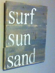 """Beachy decor """" surf, sun, sand """" reclaimed cedar wood sign. Great for lake, beach house"""