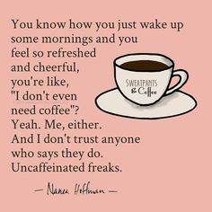 Well I do sometimes.but still don't trust anyone who doesn't like the smell, taste or the warm fuzzy both instantly give you. It's not... Natural!!