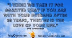 Happy Anniversary Quote - Sue Townsend - (With Picture) Happy Anniversary Quotes, Relationship Quotes, Relationships, Taken For Granted, This Is Us Quotes, Good Jokes, Jokes Quotes, Love Your Life, Daily Quotes