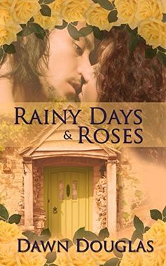 Rainy Days and Roses by Dawn Douglas, http://www.amazon.com/dp/B00S4709X4/ref=cm_sw_r_pi_dp_AtpZub1JM8DT0