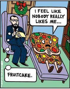 Very cute, I actually like fruitcake though. Funny Christmas Cartoons, Christmas Comics, Funny Christmas Pictures, Funny Cartoons, Christmas Humor, Christmas Fun, Funny Pictures, Funny Humor, Christmas Sayings