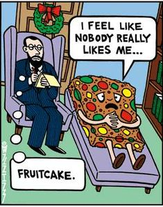 Very cute, I actually like fruitcake though.