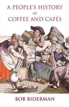 A Peoples History of Coffee and Cafes >>> Continue to the product at the image link. (This is an affiliate link) #CoffeeBooks