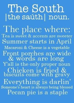 The South - LOVE IT!