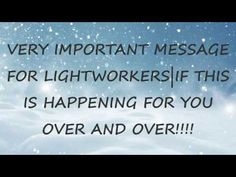 VERY IMPORTANT MESSAGE FOR LIGHTWORKERS | IF THIS IS HAPPENING FOR YOU O...