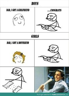 Funny Pictures Of The Day – 38 Pics Funny Pictures Of The Day – 38 Pics,funny, but sometimes true Boys vs girls, funny rage comic. Too true. Though dads should protect their sons equally. Funny Memes About Girls, Crazy Funny Memes, Really Funny Memes, Funny Relatable Memes, Haha Funny, Funny Texts, Funny Jokes, Funny Girls, Funny Stuff