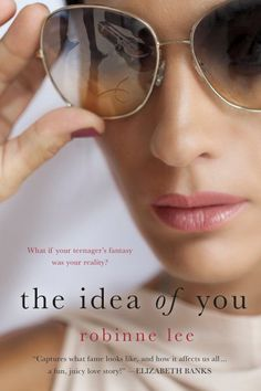The Idea of You - Robinne Lee