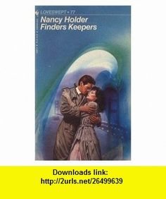 Finders Keepers (Loveswept, No 77) (9780553216844) Nancy Holder , ISBN-10: 0553216848  , ISBN-13: 978-0553216844 ,  , tutorials , pdf , ebook , torrent , downloads , rapidshare , filesonic , hotfile , megaupload , fileserve