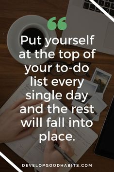 "put yourself first quotes - ""Put yourself at the top of your to-do list every single day and the rest will fall into place."" 