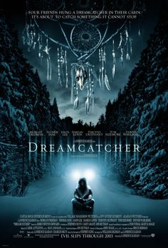 Dreamcatcher - 2003 - Four friends, tied together through a telepathic bond, reunite as adults to fight an invading alien force that controls human beings like helpless puppets and threaten to earth.♥♥♥