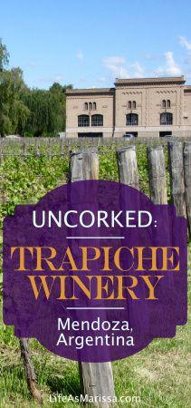 Trapiche Winery, Mendoza, Argentina. - Life As Marissa -