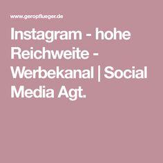 Instagram - hohe Reichweite - Werbekanal | Social Media Agt.