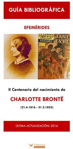 ¿Sabes quién era Charlotte Brontë? ¿Te gustaría conocer la obra de una de las escritoras más influyentes de la Literatura?