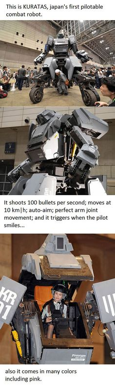 Kuratas can be controlled by motion sensor technology in the one-man cockpit or through any phone with a 3G connection. As well as auto targeting your enemy it is easy for those looking for sweet vengeance - the robot's heavy artillery fires 6,000 bullet per minute when the pilot smiles.