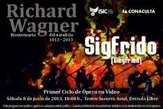 """El ciclo de Ópera Richard Wagner presenta """"SigFrido"""", primer ciclo de ópera en vídeo. Sábado 8 de junio, Teatro Socorro Astol del ISIC, a las 10:00 horas. Entrada libre. Culiacán, Sin."""