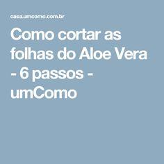 Como cortar as folhas do Aloe Vera - 6 passos - umComo