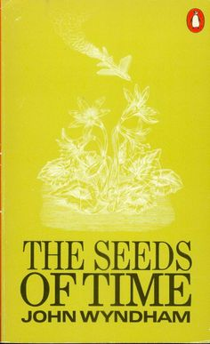 The Seeds of Time by John Wyndham (Penguin:1972)