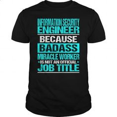 INFORMATION SECURITY ENGINEER - BADASS CU - #girls #personalized sweatshirts. ORDER NOW => https://www.sunfrog.com/LifeStyle/INFORMATION-SECURITY-ENGINEER--BADASS-CU-Black-Guys.html?60505