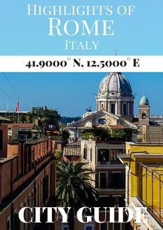 Rome City Guide & Highlights. http://amoderngirlstravels.com/2015/08/rome-and-a-city-guide/