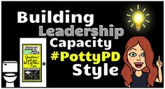 Building Leadership Capacity #PottyPD Style – Be REAL