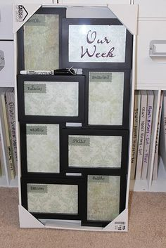 an 8 spot frame turned into a weekly calendar..awesome idea