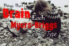 What Drains Each Myers-Briggs Type