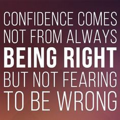 Always being right is not confidence. Having no fear in being wrong is true self confidence. Quotes To Live By, Me Quotes, Motivational Quotes, Qoutes, Self Confidence Quotes, Inspirational Message, Inspiring Quotes About Life, Some Words, Self Esteem