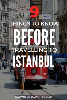 Planning a trip to Istanbul? Here are 9 things you should know before you go. http://www.backpackfullofadventures.com/posts/9-things-to-know-before-travelling-to-istanbul/
