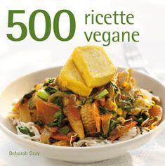 500 RICETTE VEGANE    Autore: GRAY   EAN: 9788865201756  Editore: CASTELLO   Collana: CUCINA   Pagine: 288     E' un'interessante raccolta di ricette per vegani, che propone piatti gustosi per tutte le occasioni, dalla colazione ai pranzi in famiglia, per una festa o per il semplice piacere di cucinare dolci al forno. Alcuni sono piatti comuni adattati per la dieta vegana, altri, invece, sono stati creati appositamente per sfruttare al meglio il cibo di provenienza non animale.    € 10,00