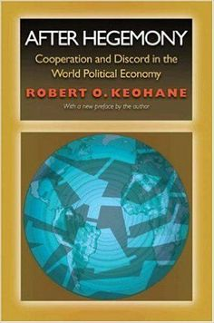 After Hegemony  Cooperation and Discord in the World Political Economy (9780691022284)  Robert O. Keohane  Book