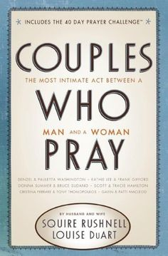 Couples Who Pray: The Most Intimate Act Between a Man and a Woman by Squire Rushnell http://www.amazon.com/dp/078523196X/ref=cm_sw_r_pi_dp_X3ELtb18BJARBWJW